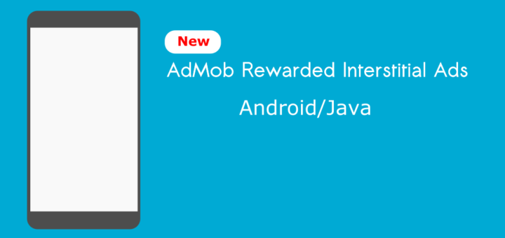 AdMob Rewarded Interstitial Ads Integration Tutorial