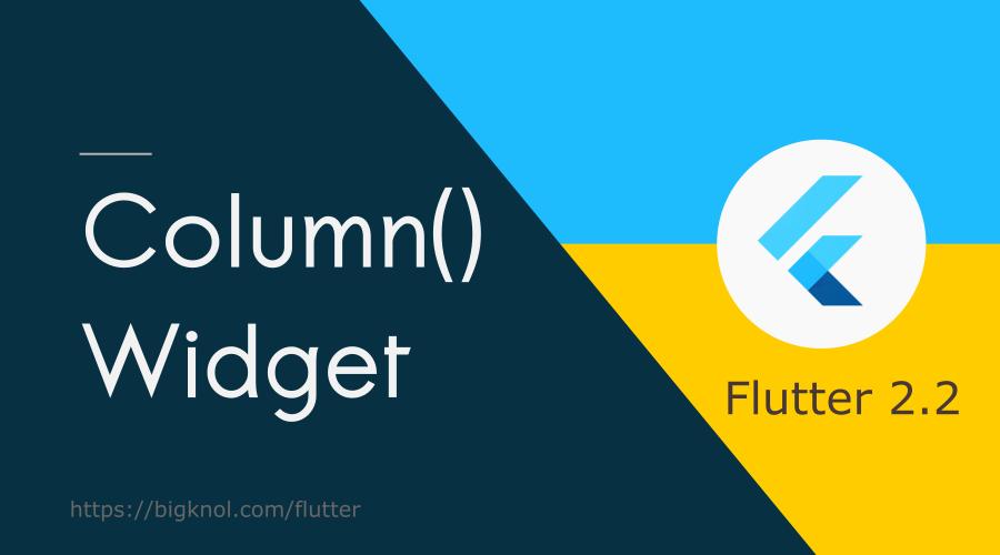 A Quick Guide to Flutter Column widget