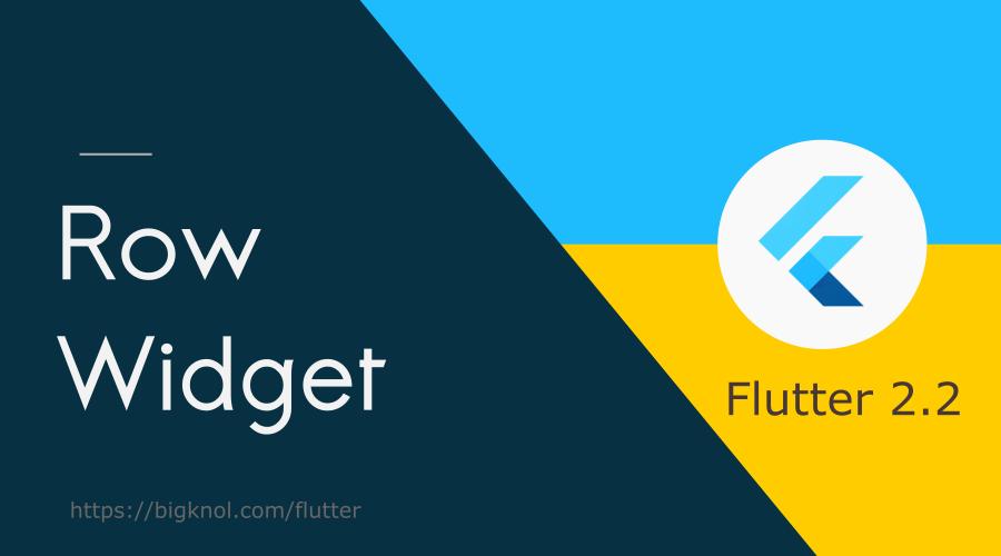Say Hello to Flutter Row Widget