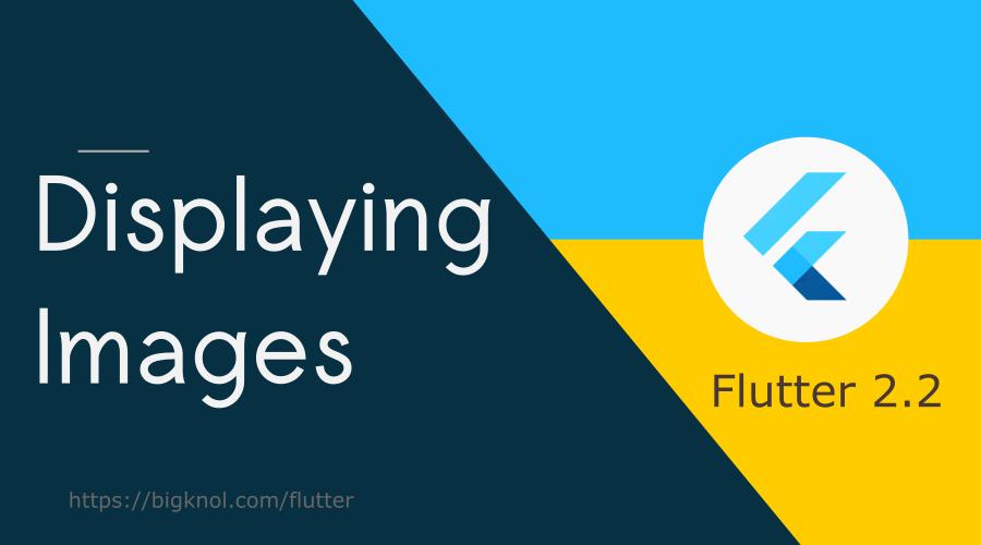 Displaying images in Flutter app
